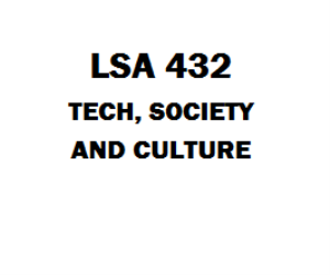 LAS 432 Tech, Society and Culture Week 1 to 8 | eBooks | Education