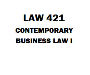 LAW 421 Contemporary Business Law I | eBooks | Education