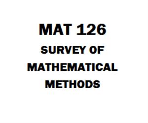 MAT 126 Survey of Mathematical Methods Week 1 to 5 | eBooks | Education