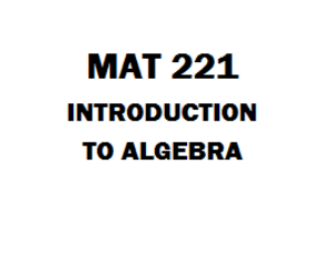 MAT 221 Introduction to Algebra Week 1 to 5, Assignment, Discussion | eBooks | Education