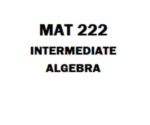 MAT 222 Intermediate Algebra Week 1 to 5 | eBooks | Education