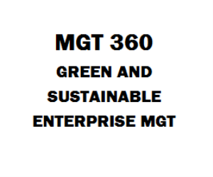 MGT 360 Green and Sustainable Enterprise Management | eBooks | Education