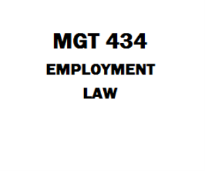 MGT 434 Employment Law Week 1 to 5 | eBooks | Education