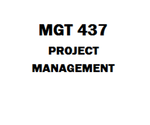 MGT 437 Project Management Week 1 to 5 | eBooks | Education