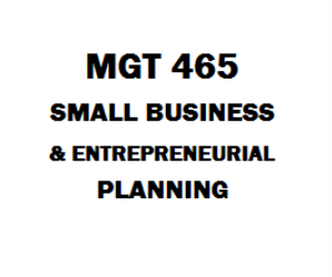 MGT 465 Small Business and Entrepreneurial Planning | eBooks | Education