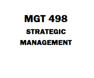 MGT 498 Strategic Management Week 1 to 5 | eBooks | Education