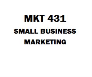 MKT 431 Small Business Marketing Week 1 to 5 | eBooks | Education