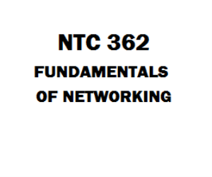 NTC 362 Fundamentals of Networking Week 1 to 5 | eBooks | Education