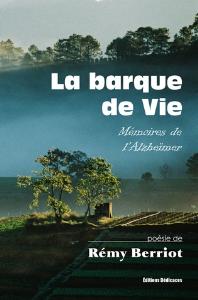 La barque de Vie. Mémoires de l'Alzheïmer, par Rémy Berriot | eBooks | Poetry
