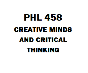 PHL 458 Creative Minds and Critical Thinking | eBooks | Education