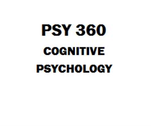 PSY 360 Cognitive Psychology Week 1 to 5 | eBooks | Education