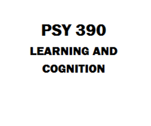 PSY 390 Learning and Cognition Week 1 to 5 | eBooks | Education
