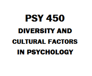 PSY 450 Diversity and Cultural Factors in Psychology | eBooks | Education