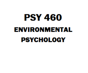 PSY 460 Environmental Psychology Week 1 to 5 | eBooks | Education