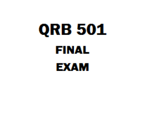 QRB 501 Final Exam | eBooks | Education