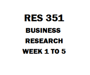 RES 351 Business Research Week 1 to 5 | eBooks | Education