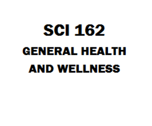 SCI 162 General Health and Wellness Week 1 to 9 | eBooks | Education