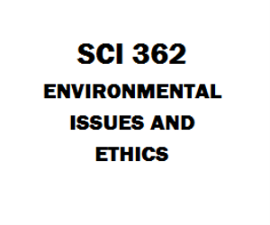 SCI 362 Environmental Issues and Ethics Week 1 to 5 | eBooks | Education