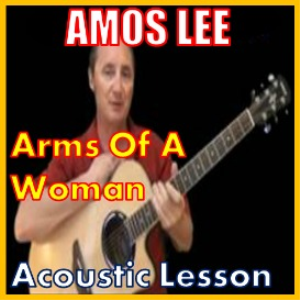 Learn to play Arms Of A Woman by Amos Lee | Movies and Videos | Educational