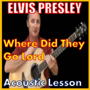 Learn to play Where Did They Go Lord by Elvis Presley | Movies and Videos | Educational