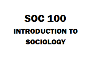 SOC 100 Introduction to Sociology Week 1 to 5 | eBooks | Education