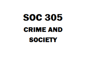 SOC 305 Crime and Society Week 1 to 5 | eBooks | Education