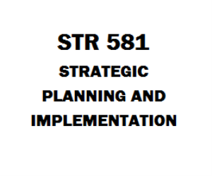 STR 581 Strategic Planning and Implementation, Assignment, Quiz, Capstone Final | eBooks | Education