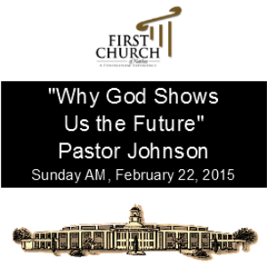Why God Shows Us the Future (Pastor James Johnson) | Other Files | Everything Else