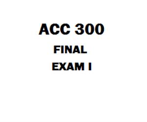ACC 300 Week 5 Final Exam | eBooks | Education