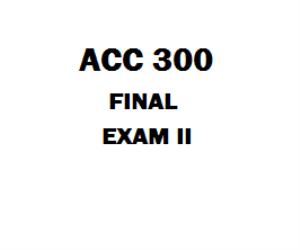 ACC 300 Final | eBooks | Education