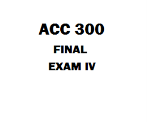 ACC 300 Final Exam | eBooks | Education