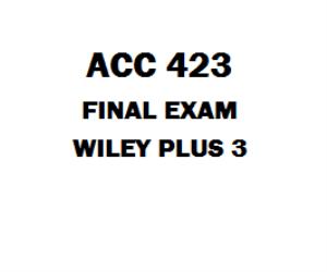 ACC 423 Final Exam WileyPlus | eBooks | Education