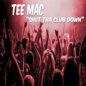 shut tha club down