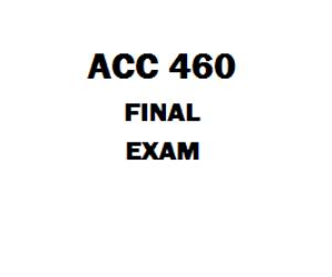 ACC 460 Final Exam | eBooks | Education