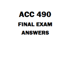 ACC 490 Final Exam Answers | eBooks | Education