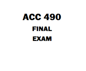 ACC 490 Final Exam | eBooks | Education