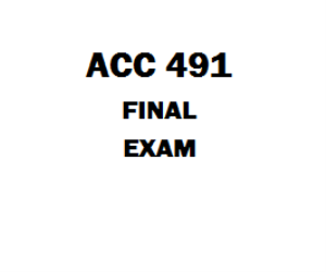 ACC 491 Final Exam | eBooks | Education