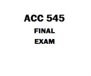 ACC 545 Final Exam | eBooks | Education