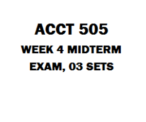 ACCT 505 Midterm Exam, 04 Sets | eBooks | Education