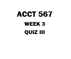 ACCT 567 Week 3 Quiz | eBooks | Education