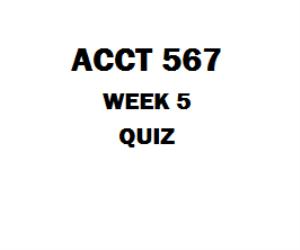 ACCT 567 Week 5 Quiz | eBooks | Education