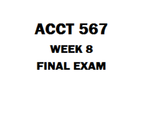 ACCT 567 Final Exam | eBooks | Education