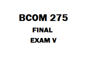 BCOM 275 Final Exam | eBooks | Education