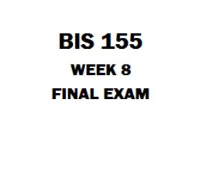 BIS 155 Final Exam | eBooks | Education