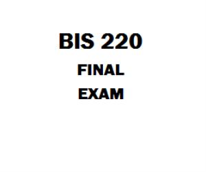 BIS 220 Final Exam | eBooks | Education
