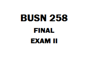 BUSN 258 Final Exam | eBooks | Education