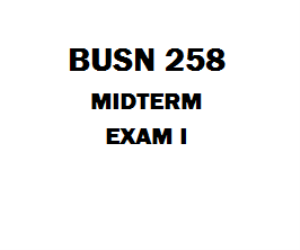 BUSN 258 Midterm Exam | eBooks | Education