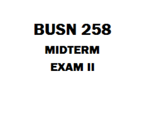 BUSN 258 Midterm Exam | eBooks | Education