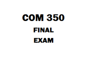 COM 350 Final Exam | eBooks | Education