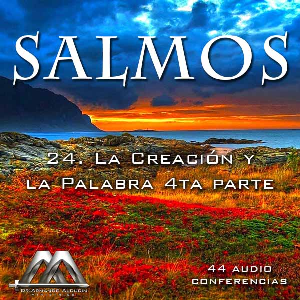 24 La Creacion y la Palabra 4ta parte | Audio Books | Religion and Spirituality